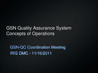 GSN Quality Assurance System Concepts of Operations