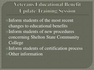 Veterans Educational Benefit Update/Training Session