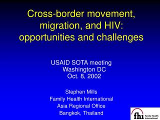 Cross-border movement, migration, and HIV: opportunities and challenges