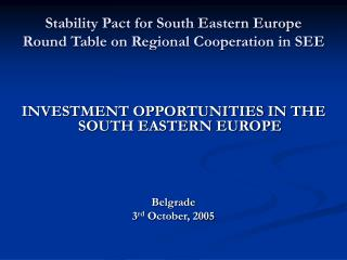 Stability Pact for South Eastern Europe  Round Table on Regional Cooperation in SEE