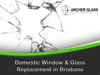 Domestic Window & Glass Replacement in Brisbane