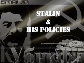 STALIN  &  his policies