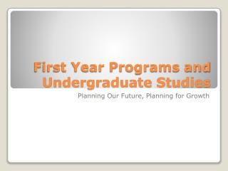 First Year Programs and Undergraduate Studies