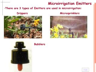 There are 3 types of Emitters are used in microirrigation: