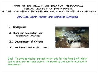 HABITAT SUITABILITY CRITERIA FOR THE FOOTHILL  YELLOW-LEGGED FROG ( RANA BOYLII )