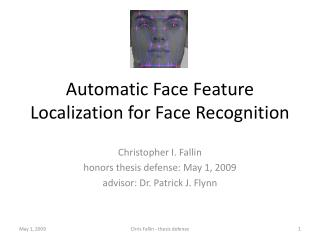 Automatic Face Feature Localization for Face Recognition