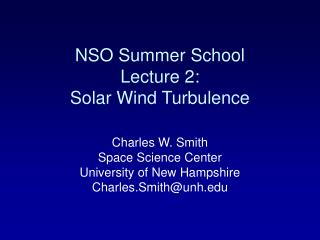 NSO Summer School Lecture 2: Solar Wind Turbulence