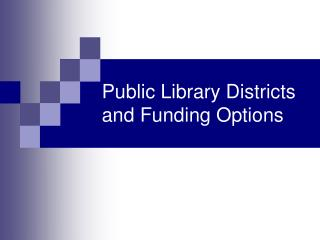 Public Library Districts and Funding Options