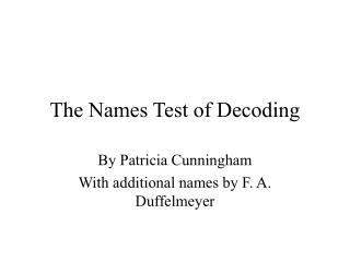 The Names Test of Decoding