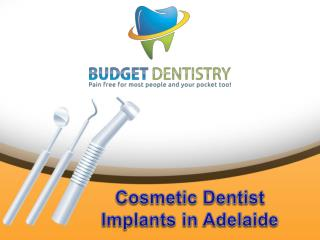 Cosmetic Dentist Implants in Adelaide