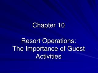 Chapter 10 Resort Operations: The Importance of Guest Activities