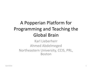 A  Popperian  Platform for Programming and Teaching the Global Brain
