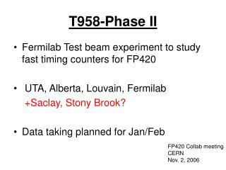 T958-Phase II