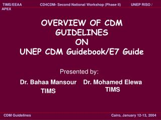 OVERVIEW OF CDM GUIDELINES ON UNEP CDM Guidebook/E7 Guide