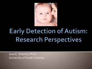 Early Detection of Autism:  Research  Perspectives