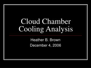 Cloud Chamber Cooling Analysis