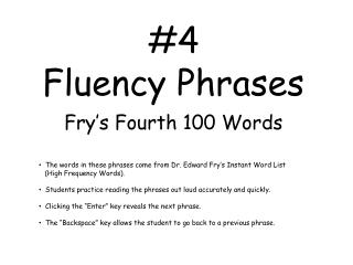#4  Fluency Phrases Fry's Fourth 100 Words