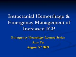Intracranial Hemorrhage & Emergency Management of Increased ICP