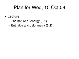 Plan for Wed, 15 Oct 08