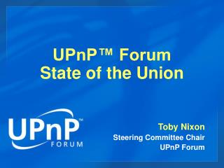 UPnP™ Forum  State of the Union