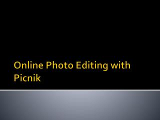 Online Photo Editing with Picnik