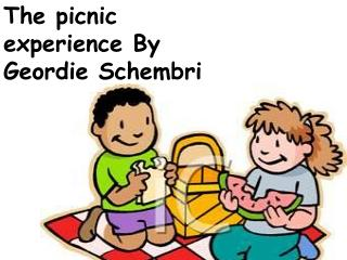 The picnic experience By Geordie  Schembri