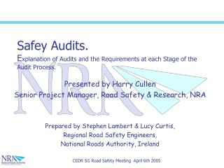Safey Audits. E xplanation of Audits and the Requirements at each Stage of the Audit Process.