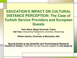 EDUCATION S IMPACT ON CULTURAL DISTANCE PERCEPTION: The Case of Turkish Service Providers and European Guests