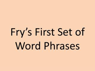 Fry's First Set of Word Phrases
