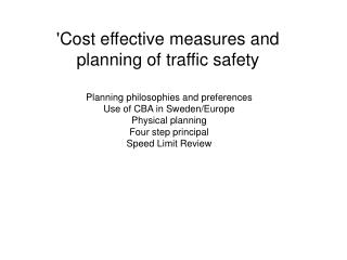 'Cost effective measures and planning of traffic safety