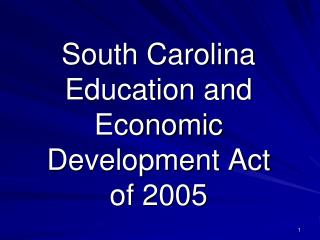South Carolina Education and Economic Development Act of 2005