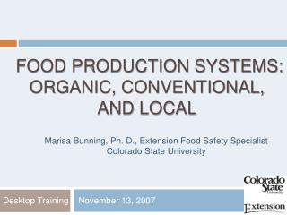 FOOD Production systems: Organic, Conventional,  and Local