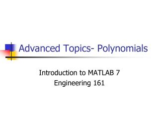 Advanced Topics- Polynomials