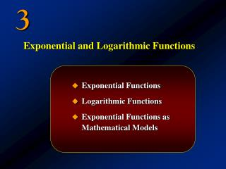 Exponential Functions Logarithmic Functions Exponential Functions as Mathematical Models