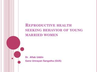 Reproductive health seeking behavior of young married women
