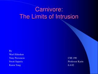 Carnivore:   The Limits of Intrusion