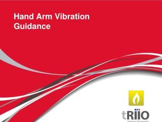 Hand Arm Vibration Guidance