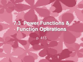 7.3 Power Functions & Function Operations