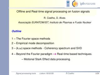 Offline and Real-time signal processing on fusion signals