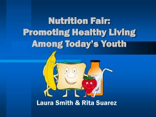 Nutrition Fair: Promoting Healthy Living Among Today's Youth