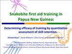 Snakebite first aid training in Papua New Guinea: