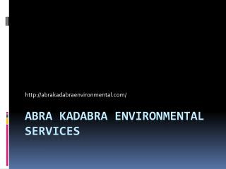 Abra Kadabra Environmental Services