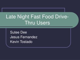 Late Night Fast Food Drive-Thru Users