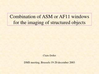 Combination of ASM or AF11 windows for the imaging of structured objects