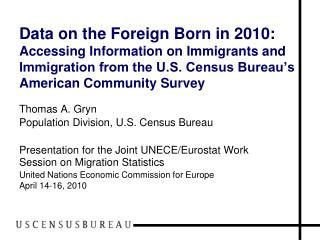 Thomas A. Gryn Population Division, U.S. Census Bureau