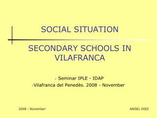 SOCIAL SITUATION SECONDARY SCHOOLS IN VILAFRANCA