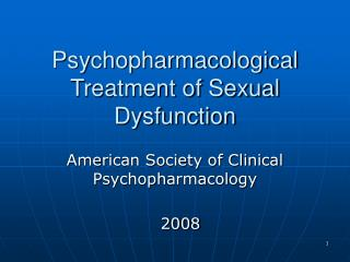 Psychopharmacological Treatment of Sexual Dysfunction