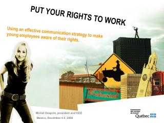 Using an effective communication strategy to make    young employees aware of their rights.
