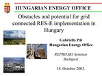 Obstacles and potential for grid connected RES-E implementation in Hungary