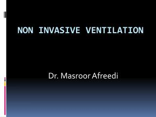 Non Invasive Ventilation
